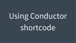 conductor shortcode