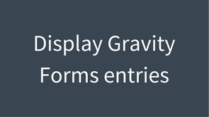 display gravity forms entries